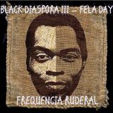 Black Diaspora III - Fela Day