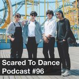 Scared To Dance Podcast #96