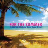 For The Summer <2019 Edgar Sound House Mixset>
