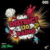 DISTRICT 120 RADIO - Episode #001