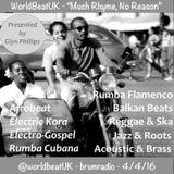 WorldBeatUK with Glyn Phillips - Much Rhyme, No Reason (04/04/2016)