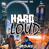 Matduke - Hard & Loud Podcast Ep 35 (Uk/Happy Hardcore)