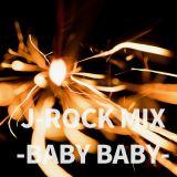 J-ROCK MIX -BABY BABY-