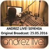 Andrez LIVE! S09E40A On 25.05.2016