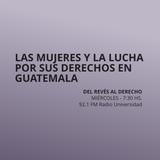11 MARZO 2015 - Las mujeres y la lucha por sus derechos en Guatemala