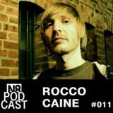 Rocco Caine - N8Podcast #011