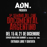5ta Semana del Cine Documental (muestra ADN): entrevista con el director Carlos Castro.