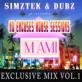 SimzTek & Dubz - No Excuses House Sessions Club Miami MIx Vol.1
