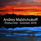Andrey Malshchukoff - Promo mix - Summer 2010