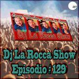 Dj La Rocca Show  Episodio # 129