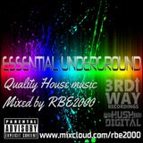 Essential Underground Quality House Music Mixed by RBE2000 #215