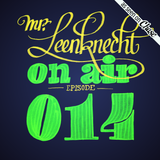 Mr. Leenknecht on air 014 (Flako, J. Cole, Action Bronson, Kill Frenzy, Max Graef, … )