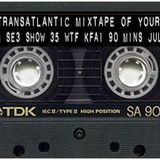 The Transatlantic Mixtape of Your Mind Series 3 Show 35 THE FINAL TAPE