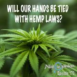 WILL OUR HANDS BE TIED WITH HEMP LAWS?