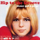 Hip to the Groove -france gall a go go-