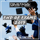 End of Exams 2019 (R&B, Hip Hop, Dancehall & AfroSwing)   Instagram @DJMETASIS