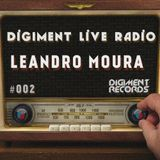 Digiment Live Radio #002 - Leandro Moura [28-05-14]
