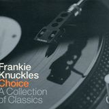 Frankie Knuckles ‎– Choice - A Collection Of Classics - cd 1