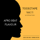 ToobzTape Vol.11 - Afro Beat Flavour