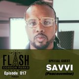 Flash Gordon Parks Show Episode 017 - Savvi