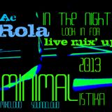 [in the night] minimal session mixed by Ac Rola  2013......N'joy it !!!