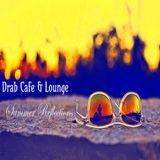 Drab Cafe & Lounge ~Summer Reflections
