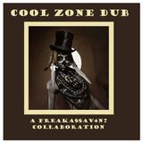 Cool Zone Dub - A FreakA$$AV4N7 collaboration