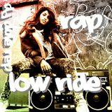 Rap Low Ride