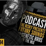 Podcast: D&BA : The Risky Presents...Future Sounds & Genetic Bros In The Mix (#194)
