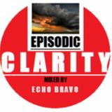 Episodic Clarity 003 Mixed by Echo Bravo