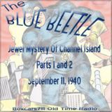 The Blue Beetle - The Jewel Mystery Of Channel Island (2 Parts COMPLETE) 09-11-40