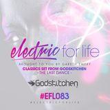 Electric For Life #EFL083 - Classics Set From Godskitchen (The Last Dance)