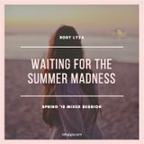 waiting for the summer madness