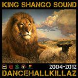 King Shango sound - Dancehall Killaz mix 2012