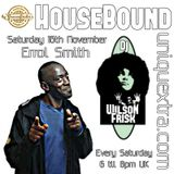 HouseBound Saturday 16th November 2019 Ft. Guest Dj Errol Smith