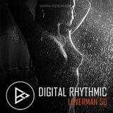 Digital Rhythmic - Loverman_50 (KissFM 2.0 Radio Show)