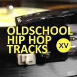 Oldschool Hiphop Tracks XV - oct 2014