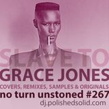 GRACE JONES: Originals, Samples, Remixes & Covers (No Turn Unstoned #267)