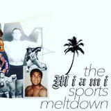 the Miami Sports Meltdown ep 45