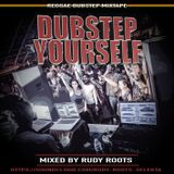 Rudy Roots - Dubstep Yourself (Mixtape)