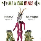 Da Vince & Orel1 @ All U Can Dance, Djoon, Friday May 24th, 2013