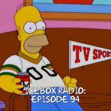 The Icebox Radio Podcast Episode 94