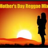 Reggae Reprieve Mother's Day Mix