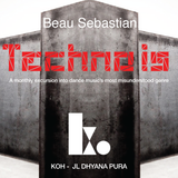 15.10.28 Techno Is Vol.1 - Techno Is As Techno Does (Mixed by Beau Sebastian)