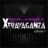 Dohr & Mangold - Xtravaganza Episode 1