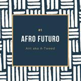 Ant aka A-Tweed (Jungla EST) - AFRO FUTURO #1 - 05/10/18