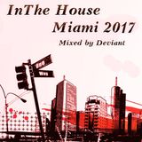 In The House - Miami 2017 (2017 Mixed by Deviant Part 2)