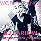 LARIX W - WORLD TRANCE Episode.003