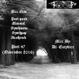 Mix New Post-Punk, minimal, synthwave, Death rock (Part 47) By Dj-Eurydice (Novembre 2016)