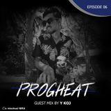 PROGHEAT EP 06 Guest Mix by Y KOJ
